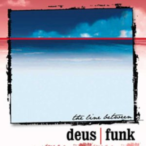 album The Line Between - Deus Funk