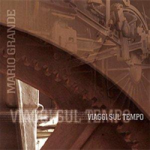 album Viaggi sul tempo - Mario Grande