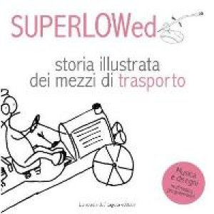 album Storia illustrata dei mezzi di trasporto - SUPERLOWed