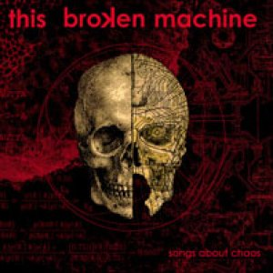 album Songs About Chaos - This Broken Machine