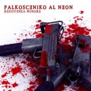 album Resistenza Minore - Palkosceniko Al Neon