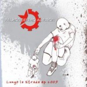 album Lungo La Strada EP  - Palkosceniko Al Neon