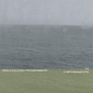 album Mu o dell'Inabissamento - Obsolescenza Programmata
