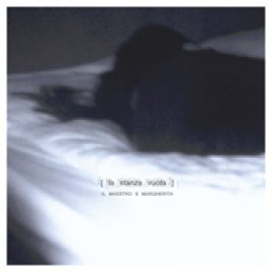 album La stanza vuota - Il maestro e Margherita