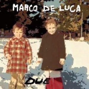 album Due - Marco De Luca