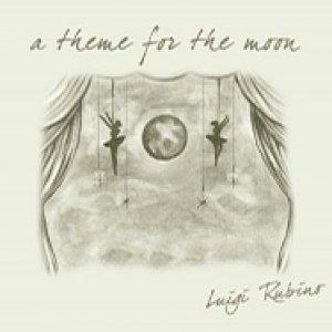 album A Theme For The Moon - Luigi Rubino