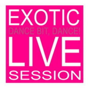 album Exotic Live Session EP - Dance Bit Dance!