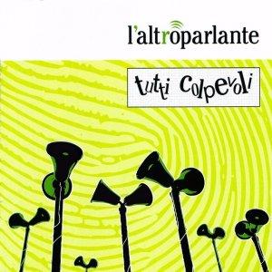 album Tutti Colpevoli - L'ALTROPARLANTE