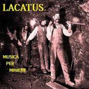 album Musica Per Miniere - Lacatus