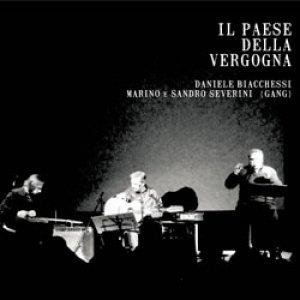 album Il Paese Della Vergogna [W/ Daniele Biacchessi] - Gang