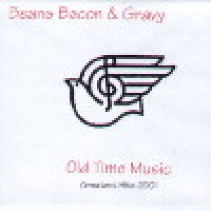 album Old Time Music, Greatest Hits 2001 - Beans Bacon & Gravy