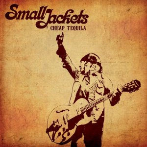 album Cheap tequila - Small Jackets