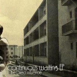 album The continuous waiting EP - The Direct Influence
