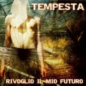 album Rivoglio il mio futuro - Tempesta [Friuli Venezia Giulia]
