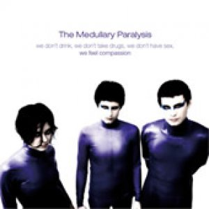 album We don't drink, we don't take drugs, we don't have sex... - The Medullary Paralysis