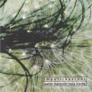 album Impollinazioni - Walter Marocchi Mala Hierba