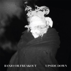 album Upside Down EP - Banjo Or Freakout