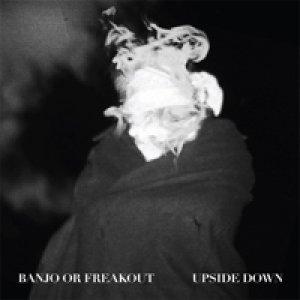album Upside Down EP - Banjo Or Freakout
