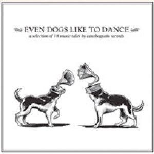 album Even Dogs Like To Dance - Compilation