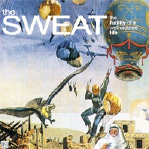 album The futility of a well-ordered life - The Sweat