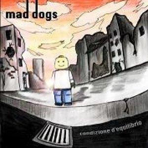 album Condizione d'Equilibrio - Mad Dogs