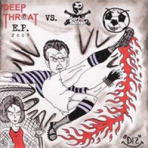 album Ep 2009 [w/ Carlos Dunga] - Deep Throat
