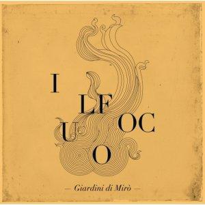 album Il Fuoco - Giardini di Miro'