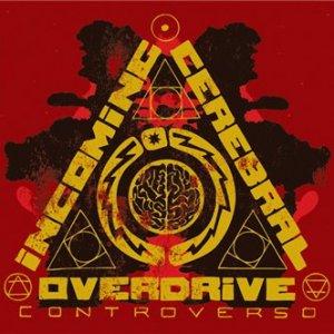 album Controverso - Incoming Cerebral Overdrive