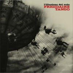 album L'illusione del Volo  - Frigidaire tango