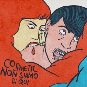 album Non siamo di qui - Cosmetic