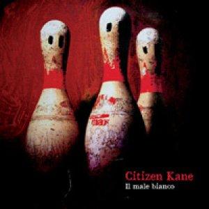 album Il male bianco - Citizen Kane