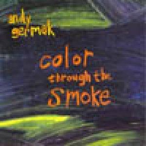 album Color through the smoke - Andy Germak