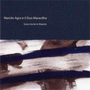 album Sono uscite le materie - Marcilo Agro E Il Duo Maravilha