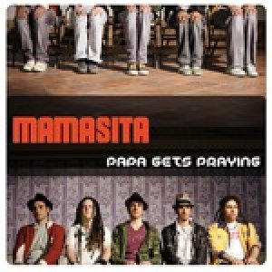 album Papa Gets Praying - Mamasita