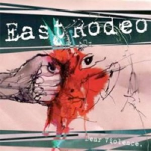 album Dear Violence - East Rodeo