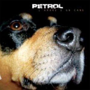 album L'amore è un cane - Petrol