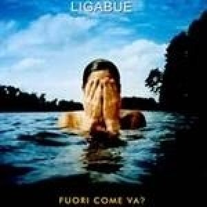 album Fuori Come va? - Ligabue