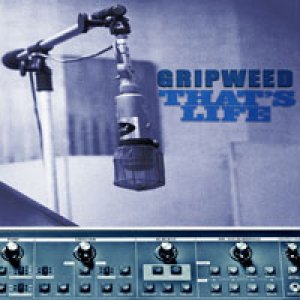 album That's Life - Gripweed
