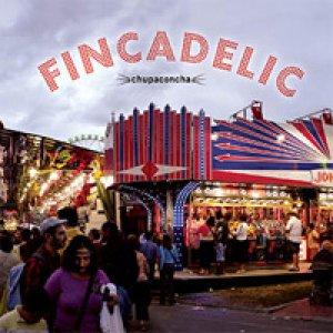 album Fincadelic - Chupaconcha