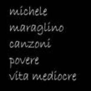 album Canzoni povere vita mediocre - Maraglino Michele