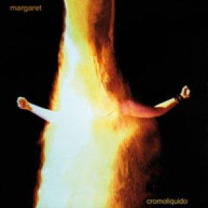 album Cromoliquido - Margaret