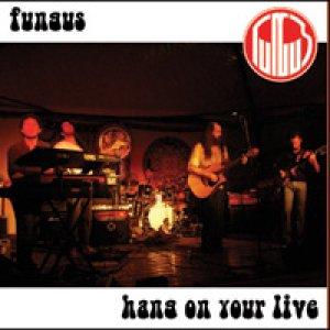 album Hang On Your Live - Fungus