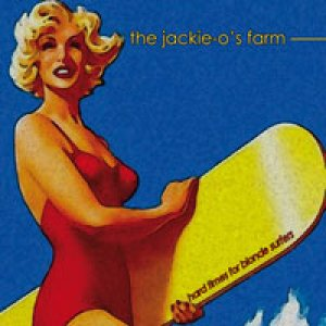 album Hard Times For Blonde Surfers - The Jackie-O's Farm