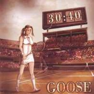 album 30:40 - Goose