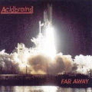 album Far away - Acid Brains