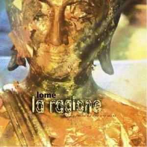 album La ragione (non ce l'ha nessuno) - Lomè