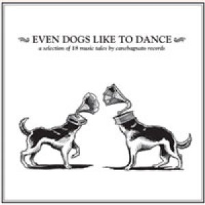 album Even dogs like to dance - Compilation - Casita Nuestra