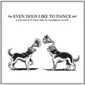 album Even dogs like to dance - Compilation - Casita Nuestra