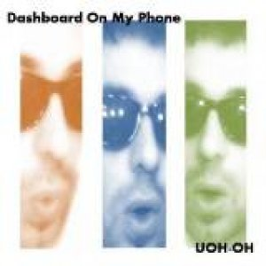 album UO-OH - Dashboard On MY Phone