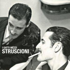 album Struscioni - I Gatti Mezzi